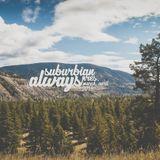 suburbian pres. Always (March - April 2015 Mix)