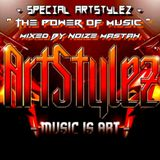 """Special ArtStylez - """" The Power Of Music """" Mixed By Noize Mastah"""