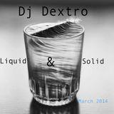Dj Dextro_Liquid & Solid_March 2014