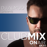 Almud presents CLUBMIX OnAIR - ep. 77