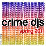 Crime DJs - Electro Shock Spring 2011