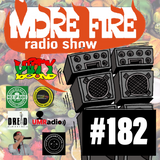 More Fire Radio Show #182 Week of August 3rd 2018 with Crossfire from Unity Sound