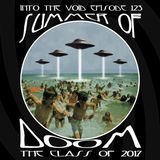 Into The Void # 123 - Summer Of Doom: The class of 2017