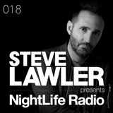 Steve Lawler presents NightLife Radio - Show 018