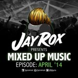 Jay Rox - Mixed up Music - April 2014