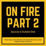 On Fire Part 2: Jazzcat & Dubbel Dee