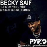 BECKY SAIF DJ / PYRO RADIO SHOW / SPECIAL GUEST TRIMER / 18TH DECEMBER 2018