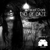 Ace Of Dark - End Of Daze - Vol.2
