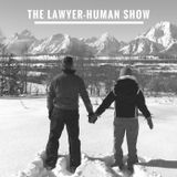 The Lawyer-Human Show - 115