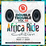 The Double Trouble Mixxtape 2020 Volume 48 Africa Ride Edition