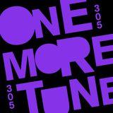One More Tune 305