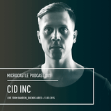 microcastle podcast 001 // Cid Inc live from Bahrein, Buenos Aires || 13.03.2015