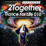 2Together - Trance For Life 010 - 04/06/15