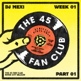 Live at The 45 Fan Club Week 1 Part 1