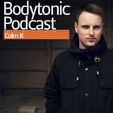 The Bodytonic Podcast: Colm K