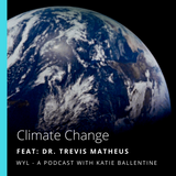 Climate Change with Dr. Trevis Matheus
