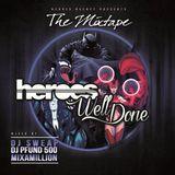 DJ Sweap x DJ Pfund 500 x Mixamillion - Well Done x Heroes (The Mixtape)