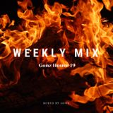 WEEKLY MIX - Gonz House 19 -