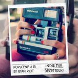 Popscene #15 (Indie Mix December)