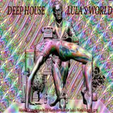 The Best Deep House Music Mix from August 2015 by Lula's World Records