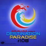 aQuaLuna – Destination Paradise 108 (12-08-2016)