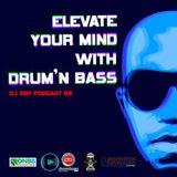 DjZigy Podcast # 59 - Elevate your mind with Drum N Bass