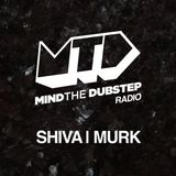 Mind The Dubstep - BassPort.FM - #055 - Hosted by Shiva & Murk on 05-04-2017