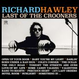 RICHARD HAWLEY Last of the crooners