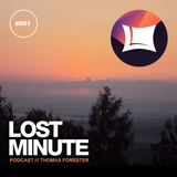 Lost Minute Podcast #001 - Thomas Forester