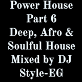 #ManOfTheHouse Presents - Power House Part 6 (Afro, Deep & Soulful House)