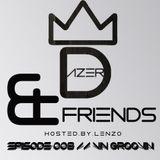 Dazer & Friends Ep. 008 (Vin Groovin)