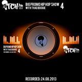 Thadboogie - BigPromo Hip Hop Show 4 - ITCH FM (24-AUG-2013)