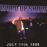 Word Up Show - July 11, 1998 (Hosted by Warren Peace, Pizzo, Mr. Bob)