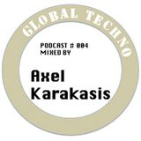 GLOBAL TECHNO | Podcast #004 mixed by AXEL KARAKASIS
