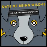 Days of Being Wild is T.O.F.U.