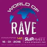 Slipmatt - World Of Rave #142