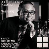 107: Nee Bing(China) - Future Mix Radio Show Arichive
