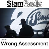 Slam - Slam Radio 276 guest Wrong Assessment - 11-Jan-2018