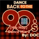 The Music Room's 90s (HipHop) Dance Mix 2 - By: DOC 02.10.13