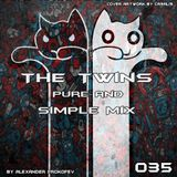 The tWINs - Pure and Simple Mix 035 (by Alexander Prokofev)