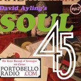 Portobello Radio David Ayling's Soul 45 Show EP2