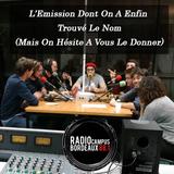 L'Emission Dont On A Enfin Trouvé Le Nom - Marathon Radio Campus 2016
