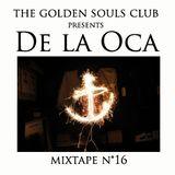 The Golden Souls Club Presents De La Oca