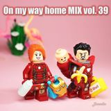 Deenzho - on my way home mix Vol.39