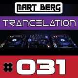 Mart Berg - Trancelation 31 [TRANCE MIX / BEST OF / UPLIFTING / ASOT]