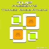 T.U.P. Pres Trance Radio Athens Episode 52