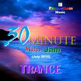 30-Minute TRANCE Mini-Jam (July2015)