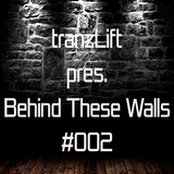 tranzLift - Behind These Walls #002