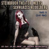 Steinbruch Theater meets Schwarzes Heidelberg - DJ Jochen - Teil 2 - 13.01.18 (1-5 Uhr)