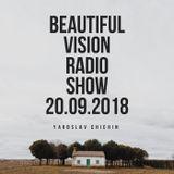 Yaroslav Chichin - Beautiful Vision Radio Show 20.09.18